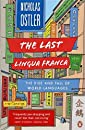 The Last Lingua Franca: The Rise and Fall of World Languages