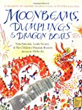 img - for Moonbeams, Dumplings & Dragon Boats: A Treasury of Chinese Holiday Tales, Activities & Recipes book / textbook / text book