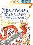 Moonbeams, Dumplings & Dragon Boats:...