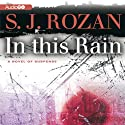 In This Rain (       UNABRIDGED) by S. J. Rozan Narrated by Susan Ericksen
