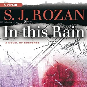 In This Rain | [S. J. Rozan]