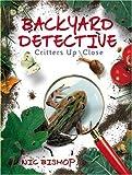 Backyard Detective: Critters Up Close
