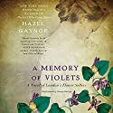 A Memory of Violets: A Novel of London's Flower Sellers (       UNABRIDGED) by Hazel Gaynor Narrated by Nicola Barber