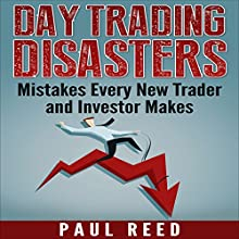 Day Trading Disasters: Mistakes Every New Trader and Investor Makes (       UNABRIDGED) by Paul Reed Narrated by Shane Morris