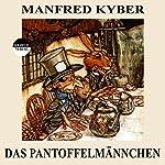 Das Pantoffelmännchen | Manfred Kyber