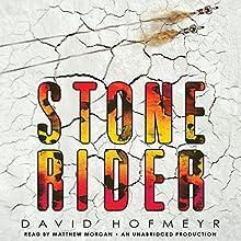 Stone Rider (       UNABRIDGED) by David Hofmeyr Narrated by Matthew Morgan