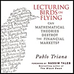 Lecturing Birds on Flying: Can Mathematical Theories Destroy the Financial Markets | Pablo Triana