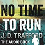 No Time to Run: A Legal Thriller Featuring Michael Collins, Book 1 (       UNABRIDGED) by J. D. Trafford Narrated by Gregory Silva