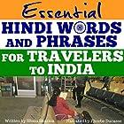 Essential Hindi Words and Phrases for Travelers to India Hörbuch von Shalu Sharma Gesprochen von: Phoebe Ducasse