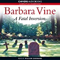A Fatal Inversion (       UNABRIDGED) by Barbara Vine Narrated by William Gaminara