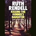 Kissing the Gunner's Daughter: A Chief Inspector Wexford Mystery, Book 15 (Unabridged) (       UNABRIDGED) by Ruth Rendell Narrated by Robin Bailey