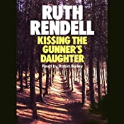 Kissing the Gunner's Daughter: A Chief Inspector Wexford Mystery, Book 15 (Unabridged) | Ruth Rendell