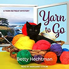 Yarn to Go: Yarn Retreat Mystery Series, Book 1 Audiobook by Betty Hechtman Narrated by Margaret Strom
