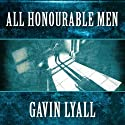 All Honourable Men (       UNABRIDGED) by Gavin Lyall Narrated by William Neenan