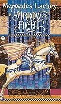 Arrow's Flight (The Heralds of Valdemar, Book 2)