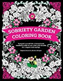 Sobriety Garden Coloring Book: Transport yourself into a tranquil and meditative state as you color popular A.A. slogans.