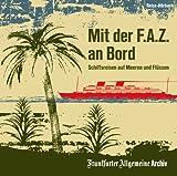 Array: Mit der F.A.Z. an Bord: Schiffsreisen auf Meeren und Flüssen