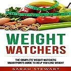 Weight Watchers: The Complete Weight Watchers Smartpoints Guide to Help You Lose Weight Hörbuch von Sarah Stewart Gesprochen von: Catherine M. Anderson