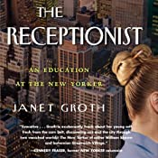 The Receptionist: An Education at The New Yorker (Digital Edition) | [Janet Groth]