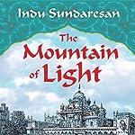 The Mountain of Light: A Novel | Indu Sundaresan