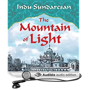 The Mountain of Light: A Novel (Unabridged)