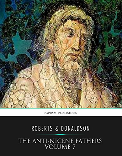 The Anti-Nicene Fathers Volume 7 PDF