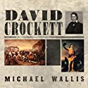 David Crockett: The Lion of the West (       UNABRIDGED) by Michael Wallis Narrated by John Pruden