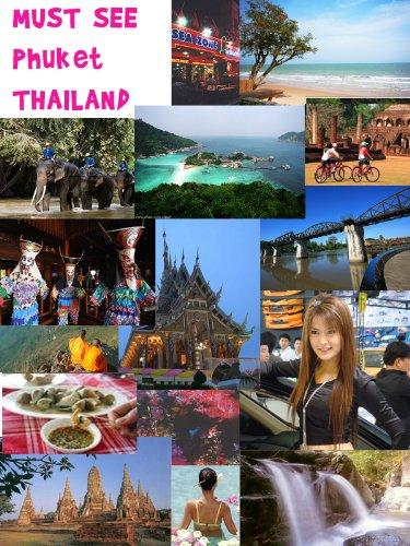 Must See Phuket Thailand