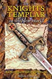 img - for The Knights Templar in the New World: How Henry Sinclair Brought the Grail to Acadia book / textbook / text book