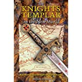 Knights Templar In The New Worldby William Mann