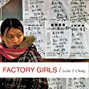 Factory Girls: From Village to City in a Changing China (       UNABRIDGED) by Leslie T. Chang Narrated by Susan Ericksen