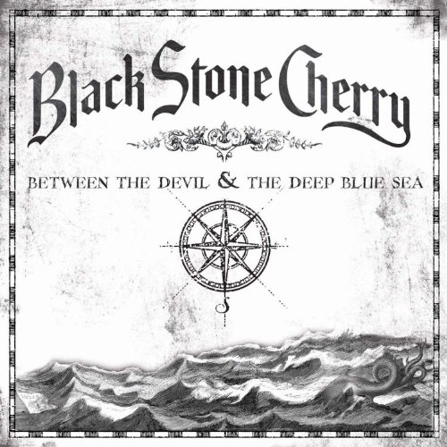 Black Stone Cherry - Between The Devil And The Deep Blue Sea - Zortam Music
