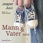 Mann & Vater sein | Jesper Juul
