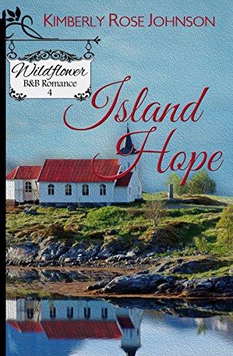 Book: Island Hope (Wildflower B&B Romance Book 4) by Kimberly Rose Johnson