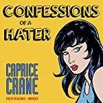 Confessions of a Hater | Caprice Crane