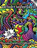 img - for Abstract Adventure III: A Kaleidoscopia Coloring Book (Volume 3) book / textbook / text book