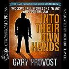 Shocking True Stories of Citizens Who Took the Law into Their Own Hands Hörbuch von Gary Provost Gesprochen von: Arthur Flavell