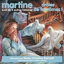 Martine, drôles de fantômes !, suivi de 4 autres histoires | Livre audio Auteur(s) : Marcel Marlier, Gilbert Delahaye Narrateur(s) : Marie-Christine Barrault