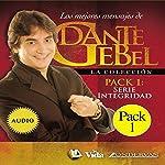 Serie Integridad: Los mejores mensajes de Dante Gebel [Integrity Series: The Best Messages of Dante Gebel] | Dante Gebel
