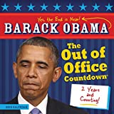 2015 Barack Obama Out of Office Calendar Countdown Wall Calendar: The End Is Near
