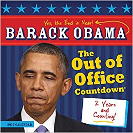 2015 barack obama out of office calendar countdown wall - When is obama out of office ...
