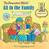 The Berenstain Bears: All in the Family (First Time Books)