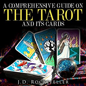 A Comprehensive Guide on the Tarot and Its Cards Audiobook