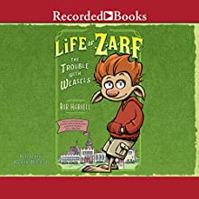 Life of Zarf: The Trouble with Weasels (       UNABRIDGED) by Rob Harrell Narrated by Graham Halstead