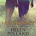 Holding Back Audiobook by Helen Pollard Narrated by Mindy Wade