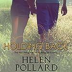 Holding Back | Helen Pollard