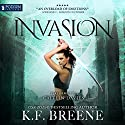 Invasion: The Warrior Chronicles, Book 4 Audiobook by K. F. Breene Narrated by Caitlin Davies