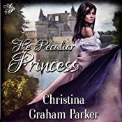 The Peculiar Princess | [Christina Graham Parker]