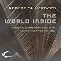 The World Inside (       UNABRIDGED) by Robert Silverberg Narrated by Paul Boehmer