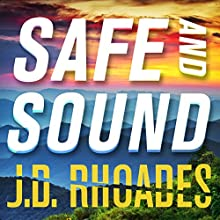 Safe and Sound: Jack Keller, Book 3 (       UNABRIDGED) by J. D. Rhoades Narrated by Christopher Kipiniak